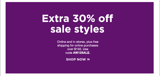 Extra 30% off sale styles. shop now