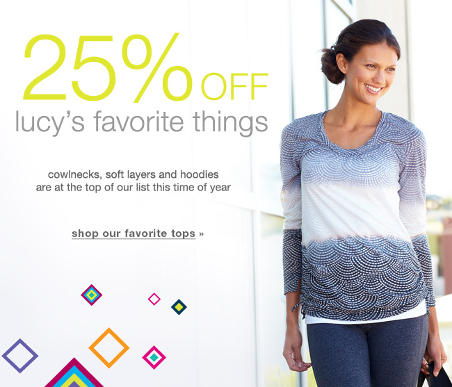 25% off lucy's Favorite Things. Shop our favorite tops.
