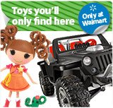 Toys only at Walmart