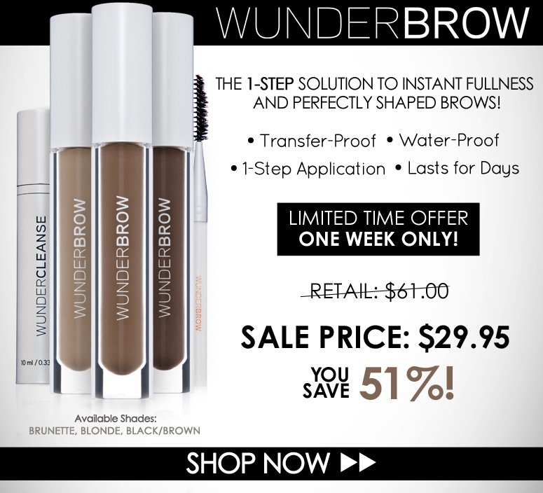 The 1-Step Solution to Instant Fullness and and Perfectly Shaped Brows!  * Transfer-Proof * Water-Proof * 1-Step Application * Lasts for Days  Wunderbrow One Step Brow Gel Includes:  >WunderBrow Brow Gel > WunderCleanse Brow Cleanser > Eyebrow Brush.  Available Shades: Brunette Blonde Black/Brown   Shop Now>>