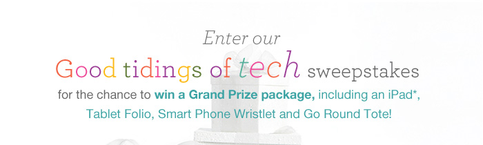 Enter our Good Tidings of Tech sweepstakes.