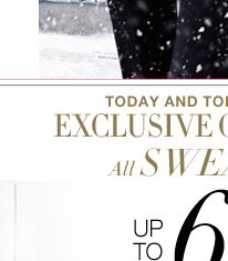 All Sweaters up to 60% off! Today & Tomorrow ONLY!
