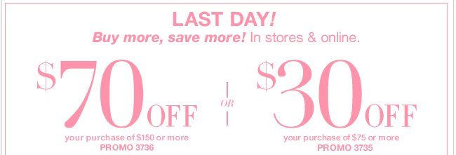 LAST DAY to Save with this coupon! Valid in-store & online!