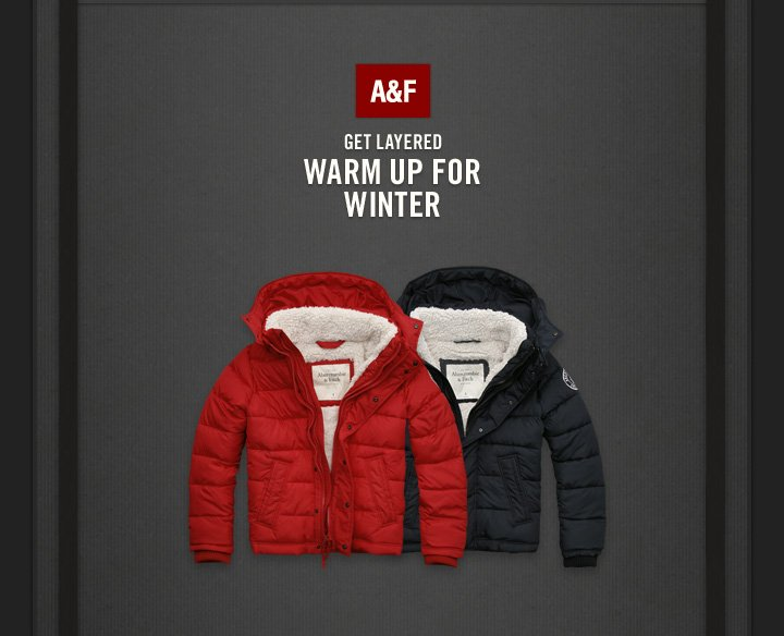 A&F GET LAYERED WARM UP FOR WINTER