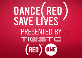 Dance (RED) Save Lives - Presented By Tiësto