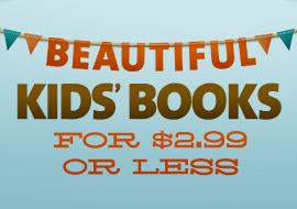 Beautiful Kids' Books for $2.99 or Less