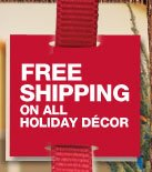 Free Shipping on all holiday décor