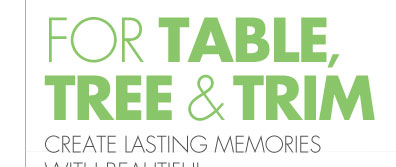 FOR TABLE, TREE & TRIM