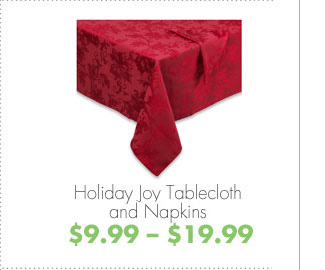 Holiday Joy Tablecloth and Napkins $9.99 - $19.99