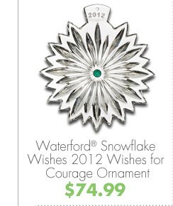 Waterford® Snowflake Wishes 2012 Wishes for Courage Ornament $74.99