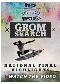 H2O Overdrive presents 2012 Rip Curl GromSearch - National Finals - Watch The Video