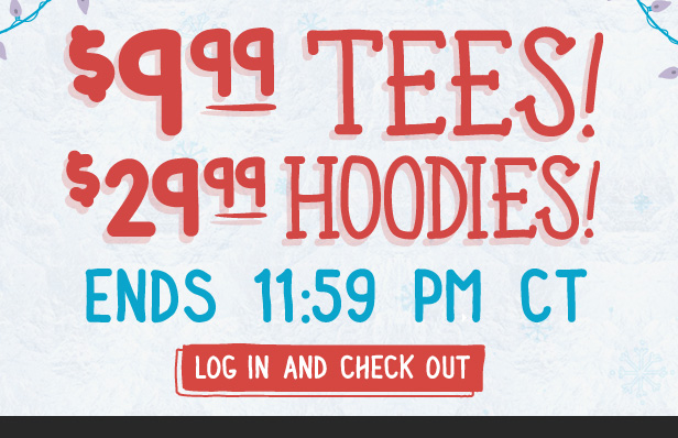 $9.99 Tees End 11:59PM CT.