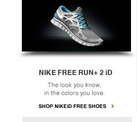 NIKE FREE RUN+ 2 iD | The look you know, in the colors you love. | SHOP NIKEID FREE SHOES