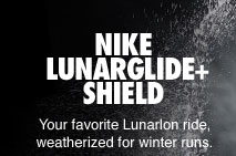 NIKE LUNARGLIDE+ SHIELD | Your favorite Lunarlon ride, weatherized for winter runs.