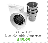 KitchenAid® Slicer/Shredder Attachment $49.99