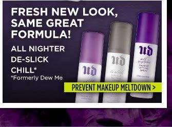 Fresh New Look, Same Great Formula!  Prevent Makeup Meltdown >