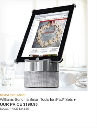 NEW & EXCLUSIVE -- Williams-Sonoma Smart Tools for iPad® Sets -- OUR PRICE $199.95 -- SUGG. PRICE $214.85