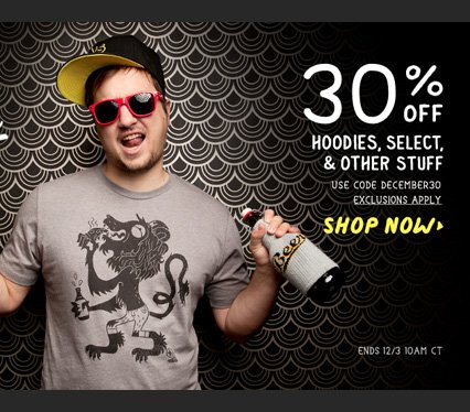 30% Off Hoodies, Select, & Other Stuff
