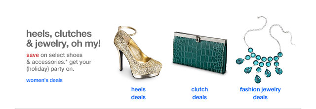Heels, clutches & jewelry, oh my!