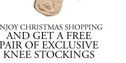 Get a free pair of exclusive knee stockings