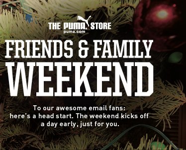 THE PUMA STORE. FRIENDS & FAMILY WEEKEND