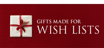 GIFTS MADE FOR WISH LISTS