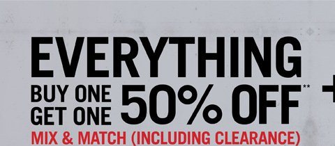EVERYTHING BOGO 50% OFF** MIX & NATCH (INCLUDING CLEARANCE)