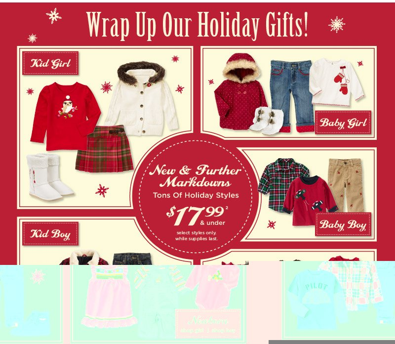 Wrap Up Our Holiday Gifts! New & Further Markdowns. Tons Of Holiday Styles $17.99 & Under(2). Select styles only. While supplies last.