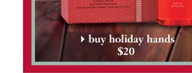 buy holiday hands - $20
