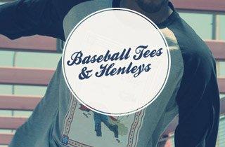 Baseball Tees and Henleys