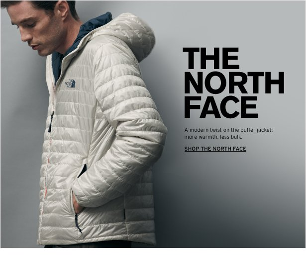 THE NORTH FACE - A modern twist on the puffer jacket: more warmth, less bulk.