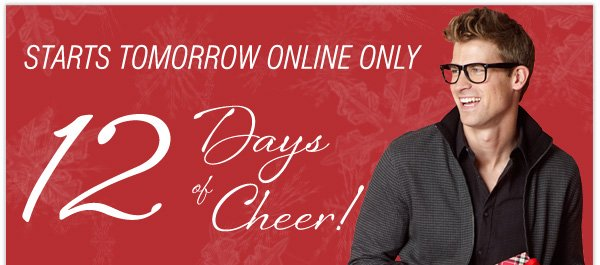 STARTS TOMORROW ONLINE ONLY. 12 Days of Cheer!