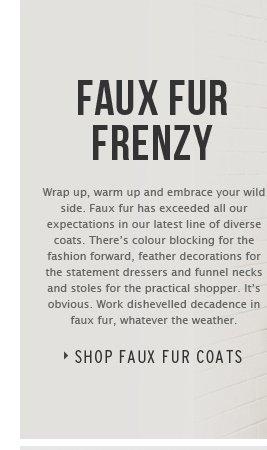 Faux Fur Frenzy - Shop Faux Fur Coats