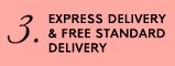 EXPRESS DELIVERY AND FREE STANDARD DELIVERY