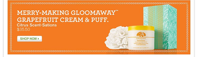 MERRY MAKING GLOOMAWAY GRAPEFRUIT CREAM AND PUFF Citrus Scent Sations 35 dollars and 50 cents SHOP NOW