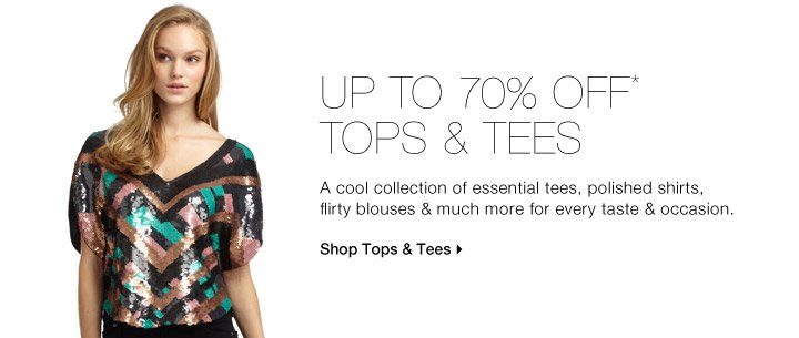 UP TO 70% OFF* TOPS & TEES