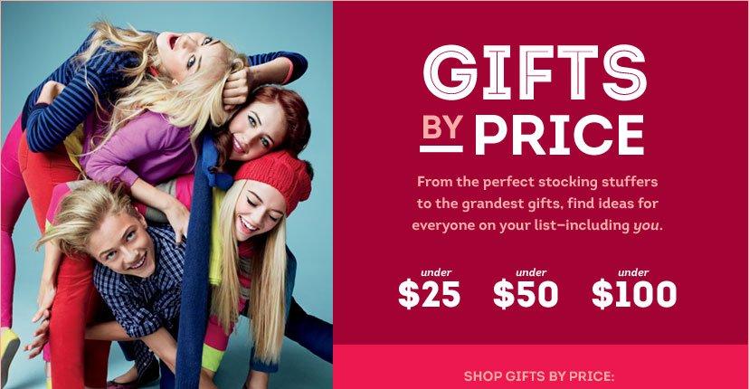 GIFT BY PRICE | UNDER $25 - UNDER $50 - UNDER $100