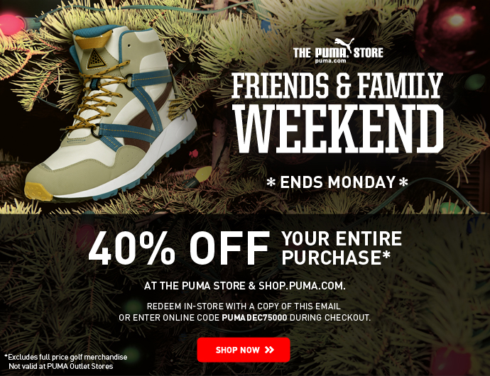 FRIENDS & FAMILY WEEKEND *ENDS MONDAY*
