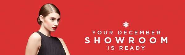 Your December Showroom Is Ready: Buy Any 2 Regular-Price Styles, Get a $25 Gift Card*