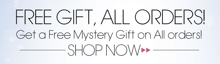 Free Gift, All Orders! Get a Free Mystery Gift on All Orders! Shop Now!