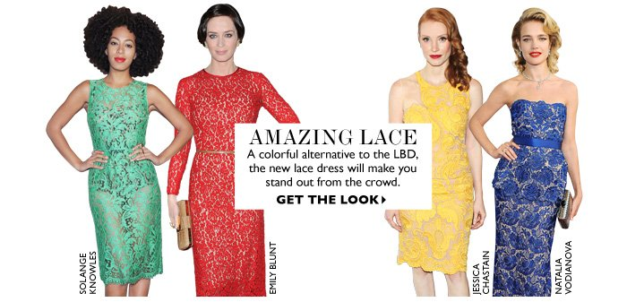 AMAZING LACE...A colorful alternative to the LBD, the new lace dress will make you stand out from the crowd. GET THE LOOK