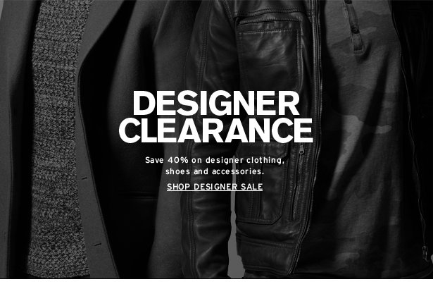 DESIGNER CLEARANCE - Save 40% on designer clothing, shoes and accessories.