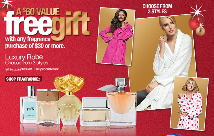 FREE Luxury Robe with $30 fragrance purchase!