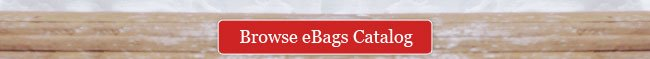 Browse eBags Catalog >