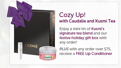 Cozy up! with Caudalie and Kusmi Tea Enjoy a mini tin of Kusmi's signature tea blends and our festive holiday gift box with any order! Plus, for orders over $75, receive a FREE Lip Conditioner