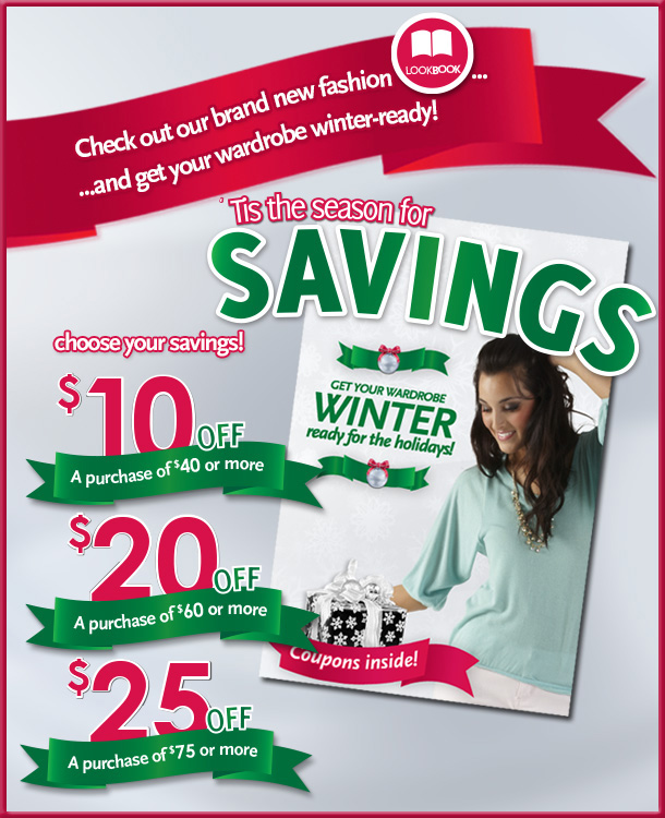 'Tis the season for savings! Check out our brand new fashion LookBook... and get your wardrobe winter-ready!