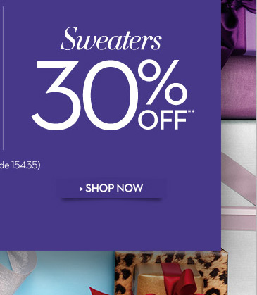 Sweaters 30% OFF**  (Use code 15435)  SHOP NOW