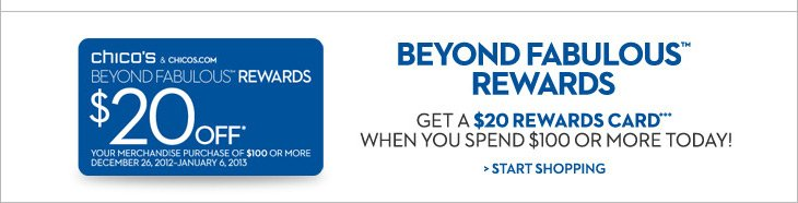 Beyond Fabulous™ Rewards Get a $20 Rewards Card*** When You Spend $100 or More Today!  START SHOPPING