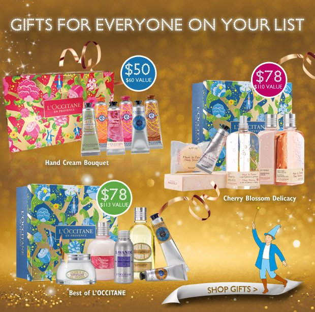 Gifts for Everyone on your list  Best of L'OCCITANE $78 ($113 Value)  Hand Cream Bouquet $50 ($60 Value)  Cherry Blossom Delicacy $78 ($110 Value)