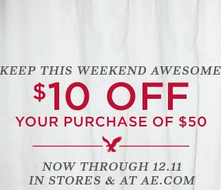 Keep This Weekend Awesome! $10 Off Your Purchase Of $50 | Now Through 12.11 In Stores & At AE.com